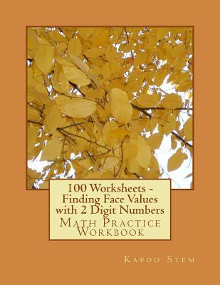 100 Worksheets Finding Face Values With 2 Digit Numbers