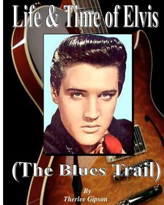 Life & Time of Elvis