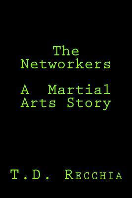 The Networkers-a Martial Arts Story