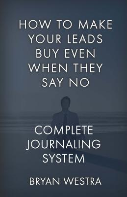 How to Make Your Leads Buy Even When They Say No