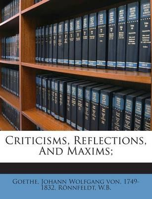Criticisms, Reflections, and Maxims;