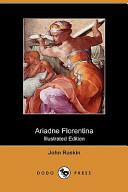 Ariadne Florentina (Illustrated Edition) (Dodo Press)