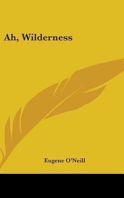 Ah, Wilderness