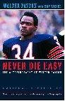 Never Die Easy: Autobiography of WA
