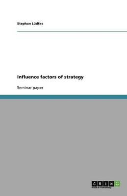 Influence factors of strategy