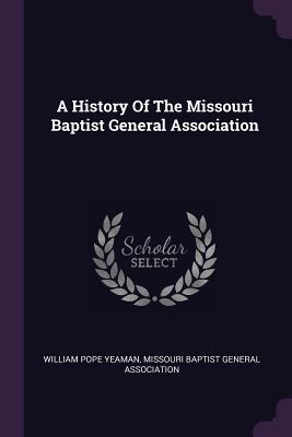 A History of the Missouri Baptist General Association