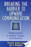 Breaking the barrier to upward communication