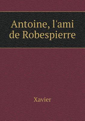 Antoine, L'Ami de Robespierre