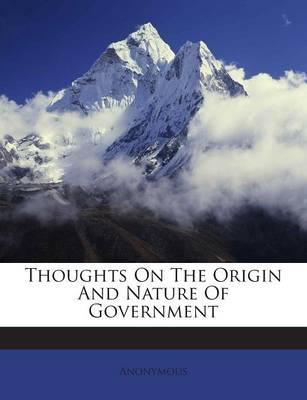 Thoughts on the Origin and Nature of Government