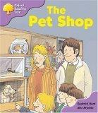 Oxford Reading Tree: Stage 1+: Patterned Stories: the Pet Shop