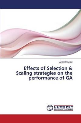Effects of Selection & Scaling strategies on the performance of GA