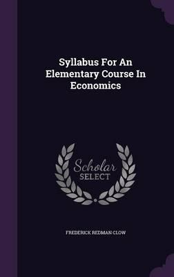 Syllabus for an Elementary Course in Economics