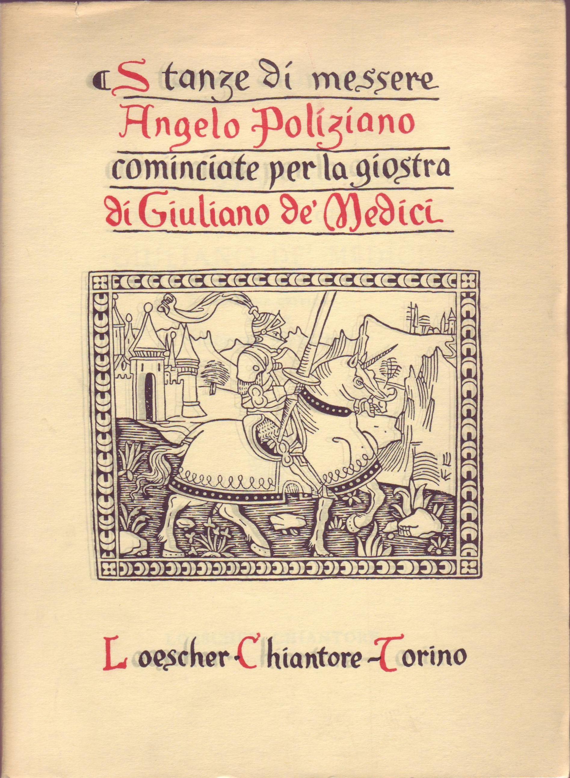 Stanze di messere Angelo Poliziano cominciate per la giostra di Giuliano de' Medici