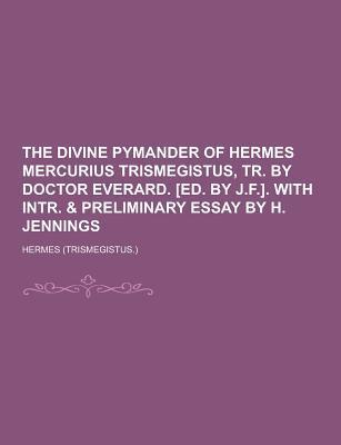 The Divine Pymander ...
