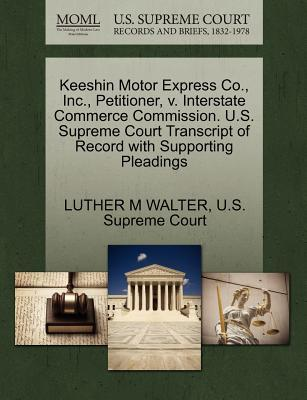 Keeshin Motor Express Co, Inc, Petitioner, V. Interstate Commerce Commission. U.S. Supreme Court Transcript of Record with Supporting Pleadings