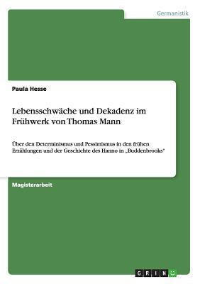 Lebensschwäche und Dekadenz im Frühwerk von Thomas Mann