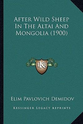 After Wild Sheep in the Altai and Mongolia (1900)