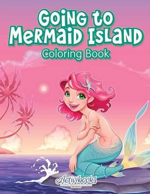 Going to Mermaid Island Coloring Book