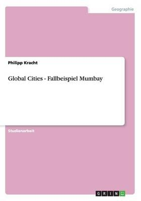 Global Cities - Fallbeispiel Mumbay