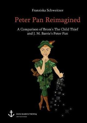 Peter Pan Reimagined. A Comparison of Brom's The Child Thief and J. M. Barrie's Peter Pan