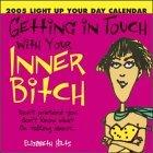 Getting in Touch With Your Inner Bitch 2005 Calendar