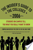 The Insider's Guide to the Colleges, 2006
