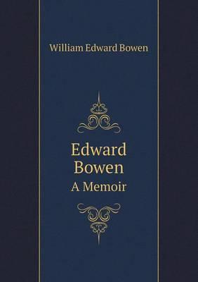 Edward Bowen a Memoir