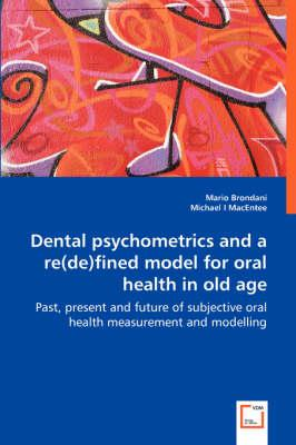 Dental Psychometrics and a Re(de)fined Model for Oral Health in Old Age