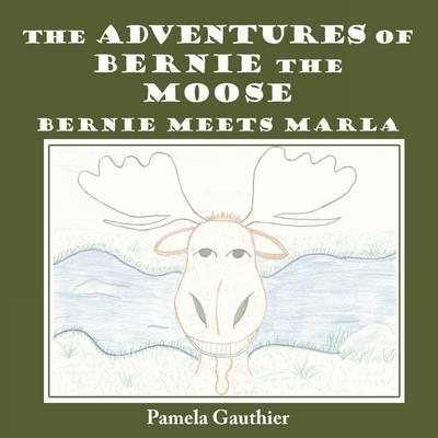 The Adventures of Bernie the Moose