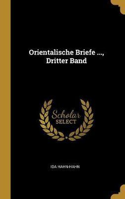 Orientalische Briefe ..., Dritter Band