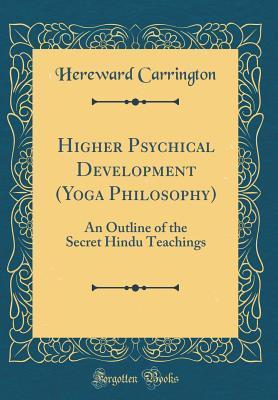 Higher Psychical Development (Yoga Philosophy)