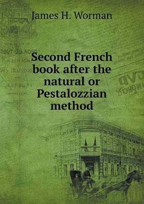 Second French Book After the Natural or Pestalozzian Method