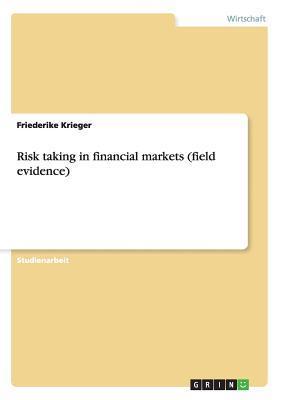 Risk taking in financial markets (field evidence)