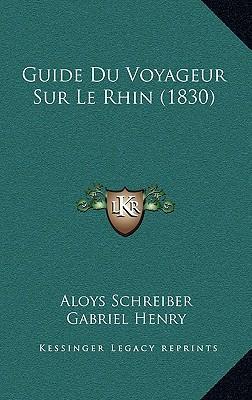 Guide Du Voyageur Sur Le Rhin (1830)