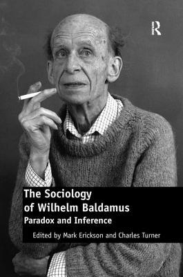 The Sociology of Wilhelm Baldamus