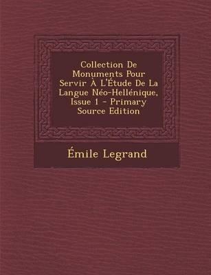 Collection de Monuments Pour Servir A L'Etude de La Langue Neo-Hellenique, Issue 1