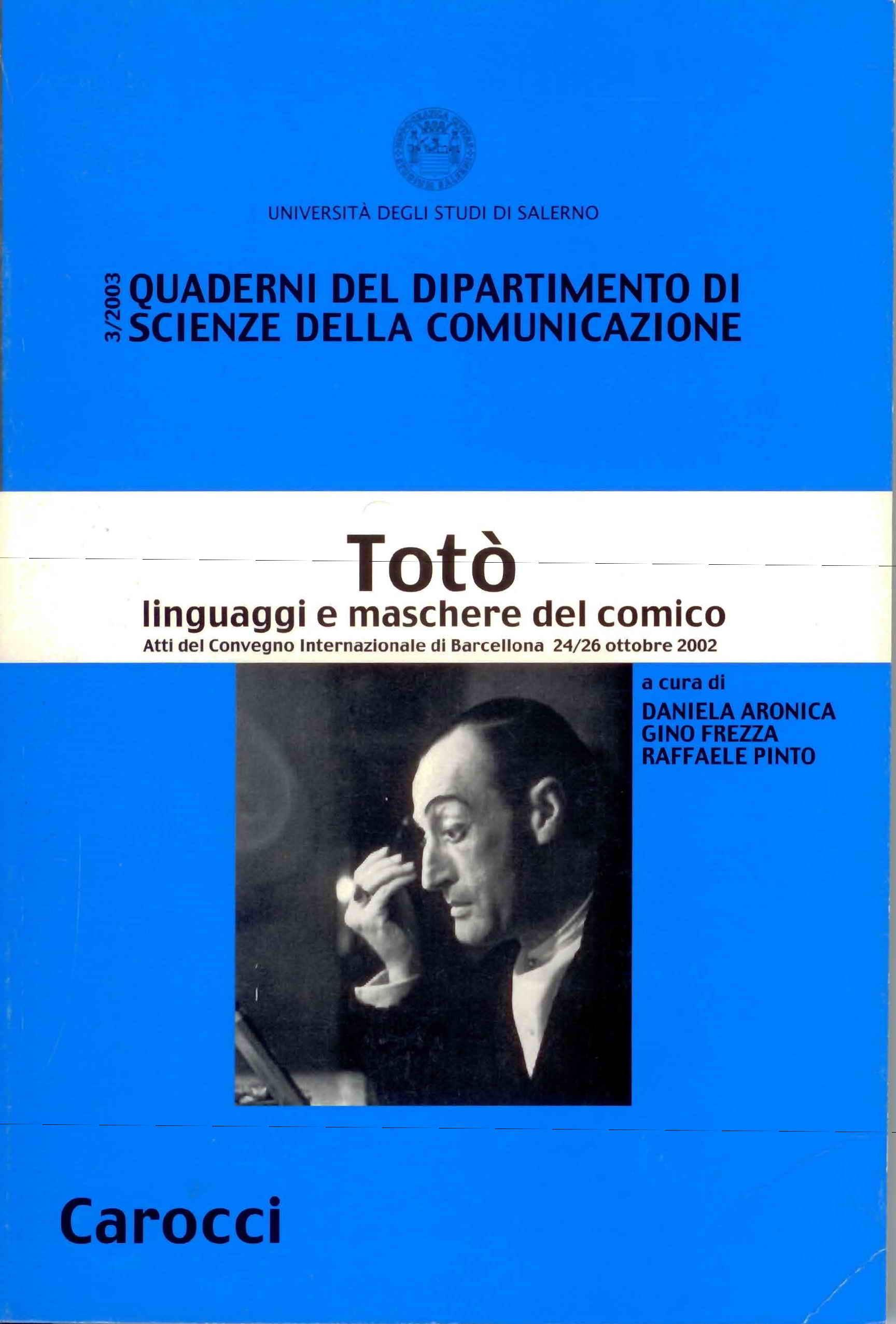 Totò. Linguaggi e maschere del comico. Atti del Convegno Internazionale (Barcellona, 24-26 ottobre 2002)