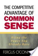 The Competitive Advantage of Common Sense