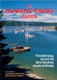BC Marine Parks Guide : the Official Guide to BC's Coastal Marine Parks
