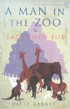 A Man in the Zoo: AND Lady into Fox