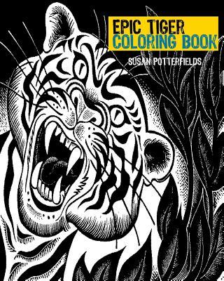Epic Tiger Coloring Book