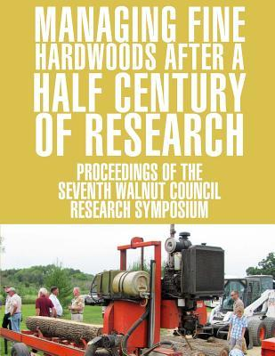 Managing Fine Hardwoods After a Half Century of Research