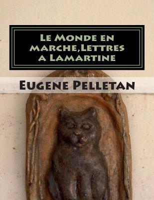 Le Monde En Marche,lettres a Lamartine