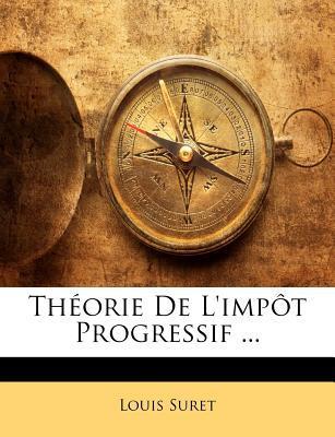 Theorie de L'Impot Progressif ...