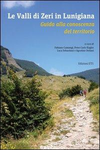 Le valli di Zeri in Lunigiana. Guida alla conoscenza del territorio