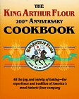 The King Arthur Flour 200th Anniversary Cookbook/Dedicated to the Pure Joy of Baking