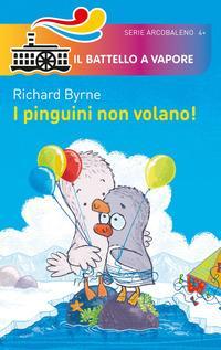 I pinguini non volano! Ediz. a colori