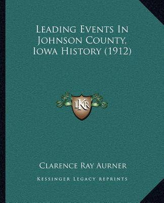 Leading Events in Johnson County, Iowa History (1912)