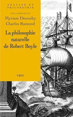 La Philosophie Naturelle De Robert Boyle
