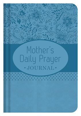 A Mother's Daily Prayer Journal